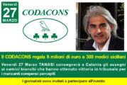 SANITA': Il CODACONS regala 8 milioni di euro a 300 medici siciliani. Venerdì 27 Marzo TANASI consegnerà a Catania gli assegni ai camici bianchi che hanno ottenuto vittoria in tribunale per i mancanti compensi percepiti. I giornalisti sono invitati a partecipare all'evento